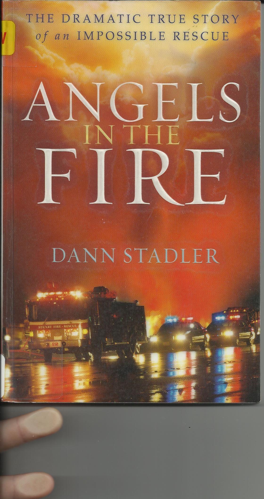 Angels in the Fire - Book by Dann Stadler - News - Bubblews