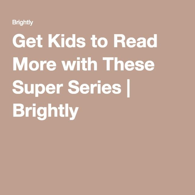 Get Kids to Read More with These Super Series | Brightly