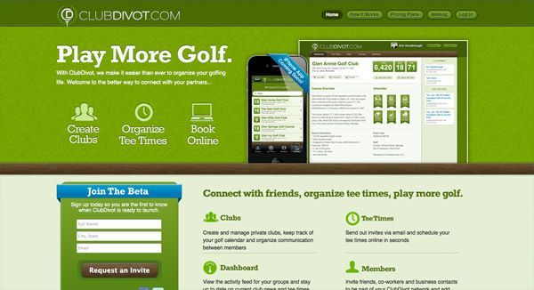 fresh startups with great landing page designs ClubDivot makes it easier than ever to organize your golfing life. Welcome to the better way to connect with your partners…ClubDivot makes it easier than ever to organize your golfing life. Welcome to the better way to connect with your partners…