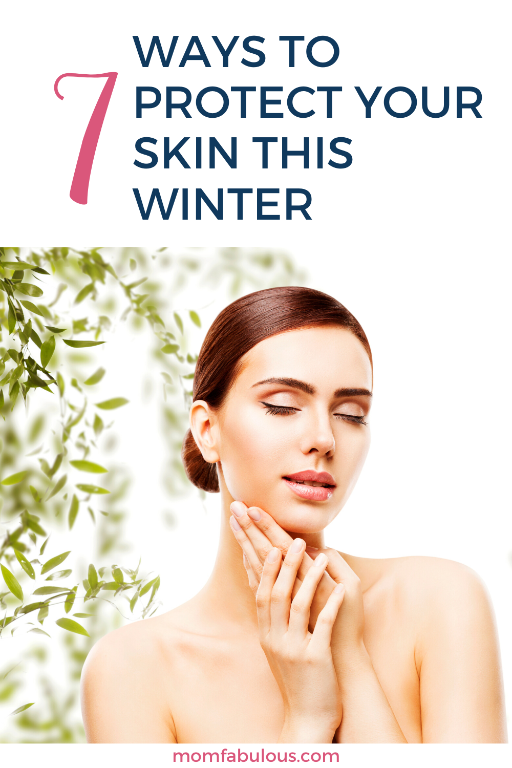 7 Ways To Protect Your Skin This Winter Skin Care Secrets Winter Beauty Tips Better Skin