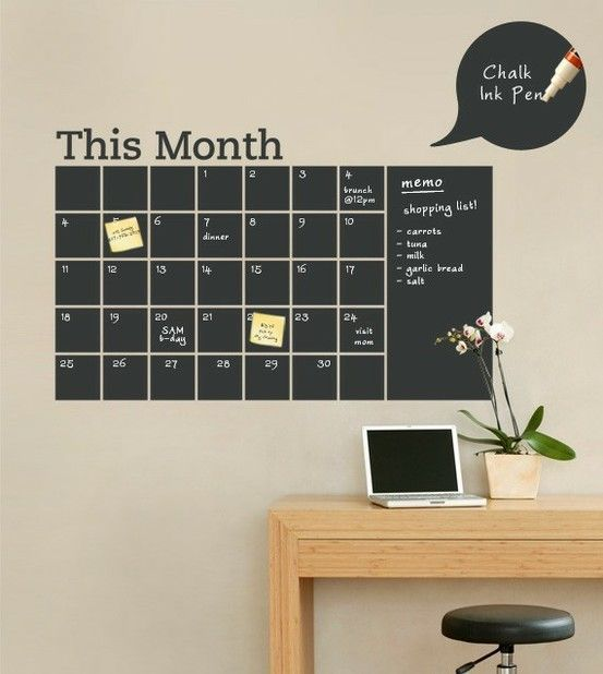For the office. Or the Kitchen -- a friend of mine has chalkboard wall in the kitchen -- pretty awesome!