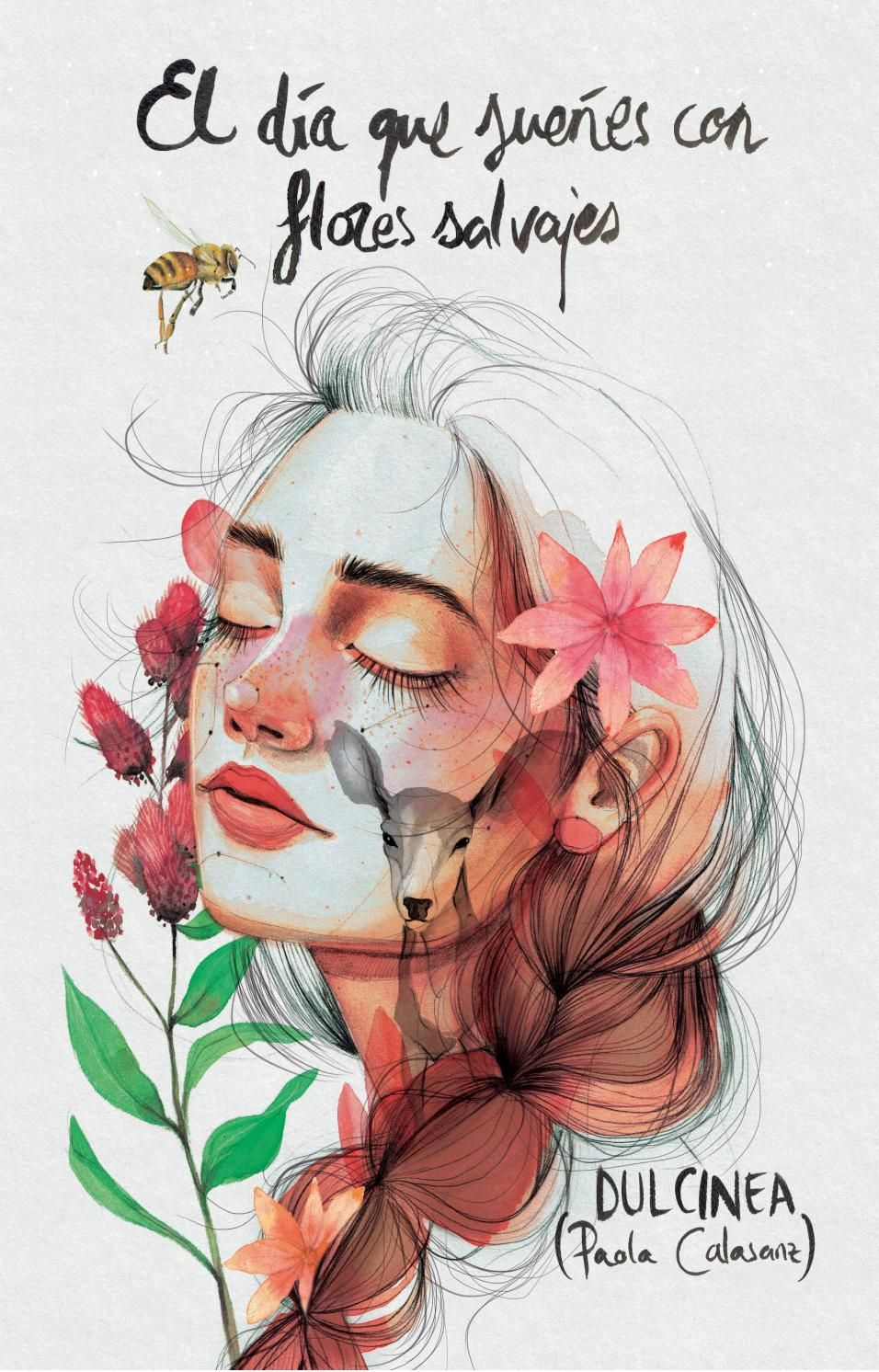 El Dia Que Suenes Con Flores Salvajes Dulcinea Paola Calasanz