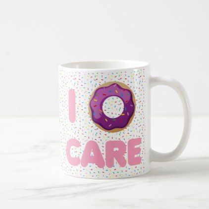 prissy ideas his and her coffee mugs. I Donut Care Coffee Mug  home gifts ideas decor special unique custom individual customized individualized