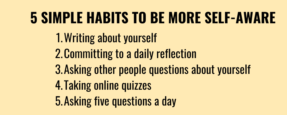 Be More Self Aware 5 Simple Habits How To Relieve Stress Awareness Personal Mission Statement
