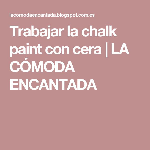 Trabajar la chalk paint con cera | LA CÓMODA ENCANTADA