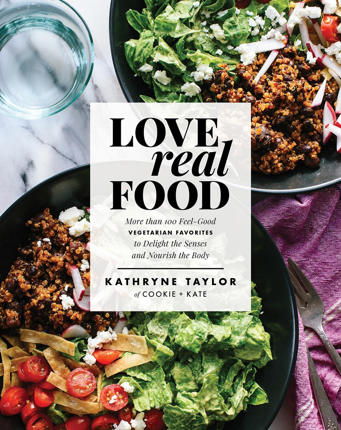 Love Real Food by Kathryne Taylor of Cookie and Kate (cookieandkate.com)