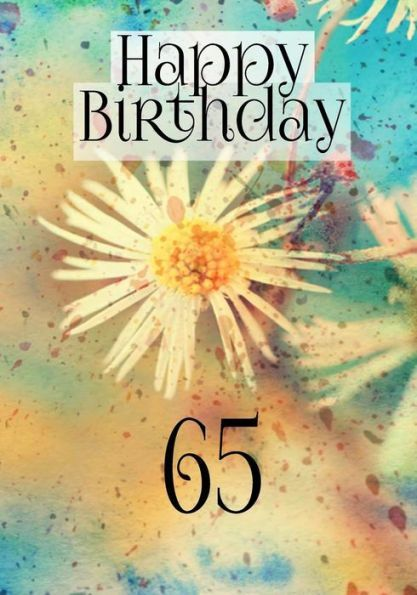 Happy Birthday 65 Memory Book Journal Notebook For Year Old Journaling