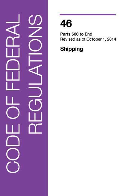 46 CFR: Shipping, Parts 500-End (2014 Edition)