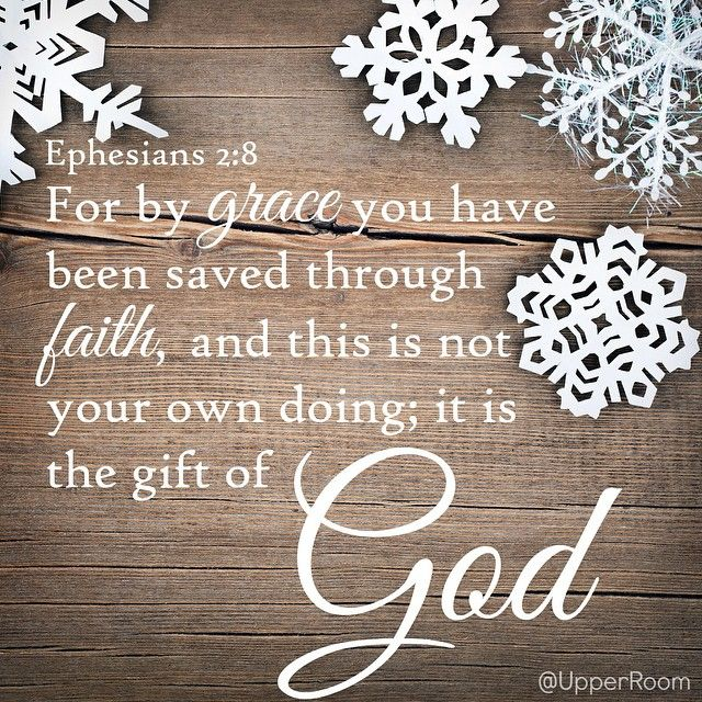 Ephesians 2:8 (NAS) For by grace you have been saved through faith; and that not of yourselves, it is the gift of God;