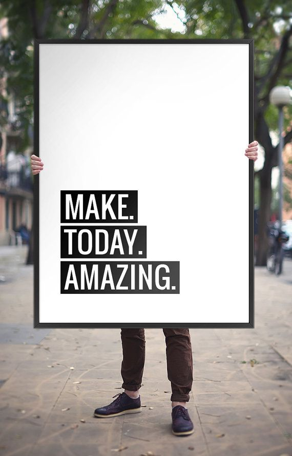 Printable Art Poster Make Today Amazing Motivational by ArtCoStore - make a missing poster