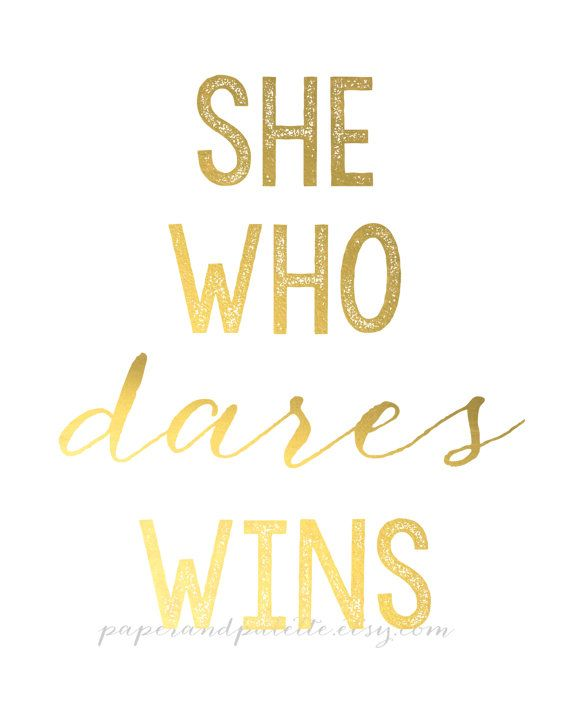 she who dares wins gold foil look modern art print girl teen bedroom office art print by paper. Black Bedroom Furniture Sets. Home Design Ideas