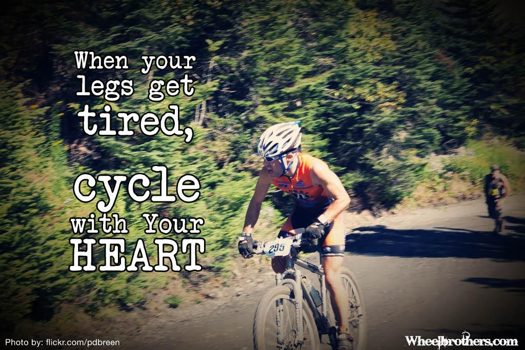 When your legs get tired, cycle with your heart