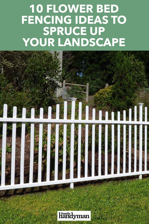 10 Flower Bed Fencing Ideas To Spruce Up Your Landscape In 2020 Flower Beds Landscape Cedar Garden