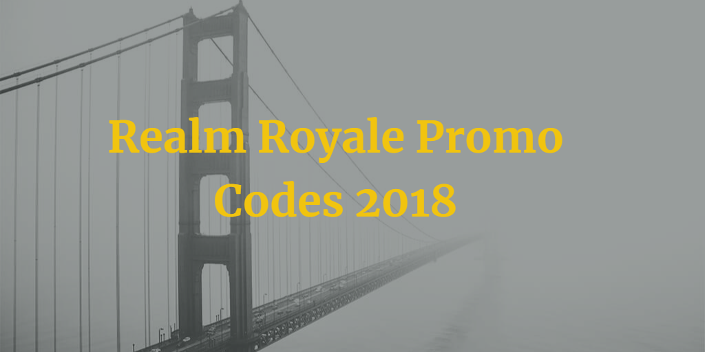 Realm Royale Promo Code, Realm Royale Promo Codes & Realm