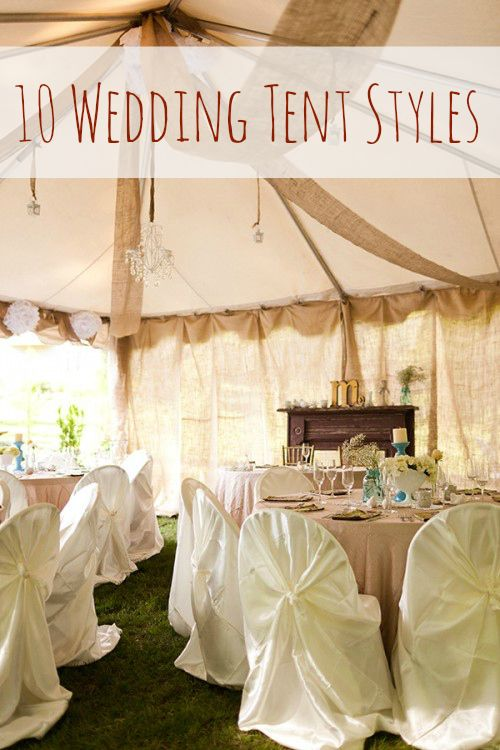 10 Chic Wedding Tent Styles Table And Chairs Receptions