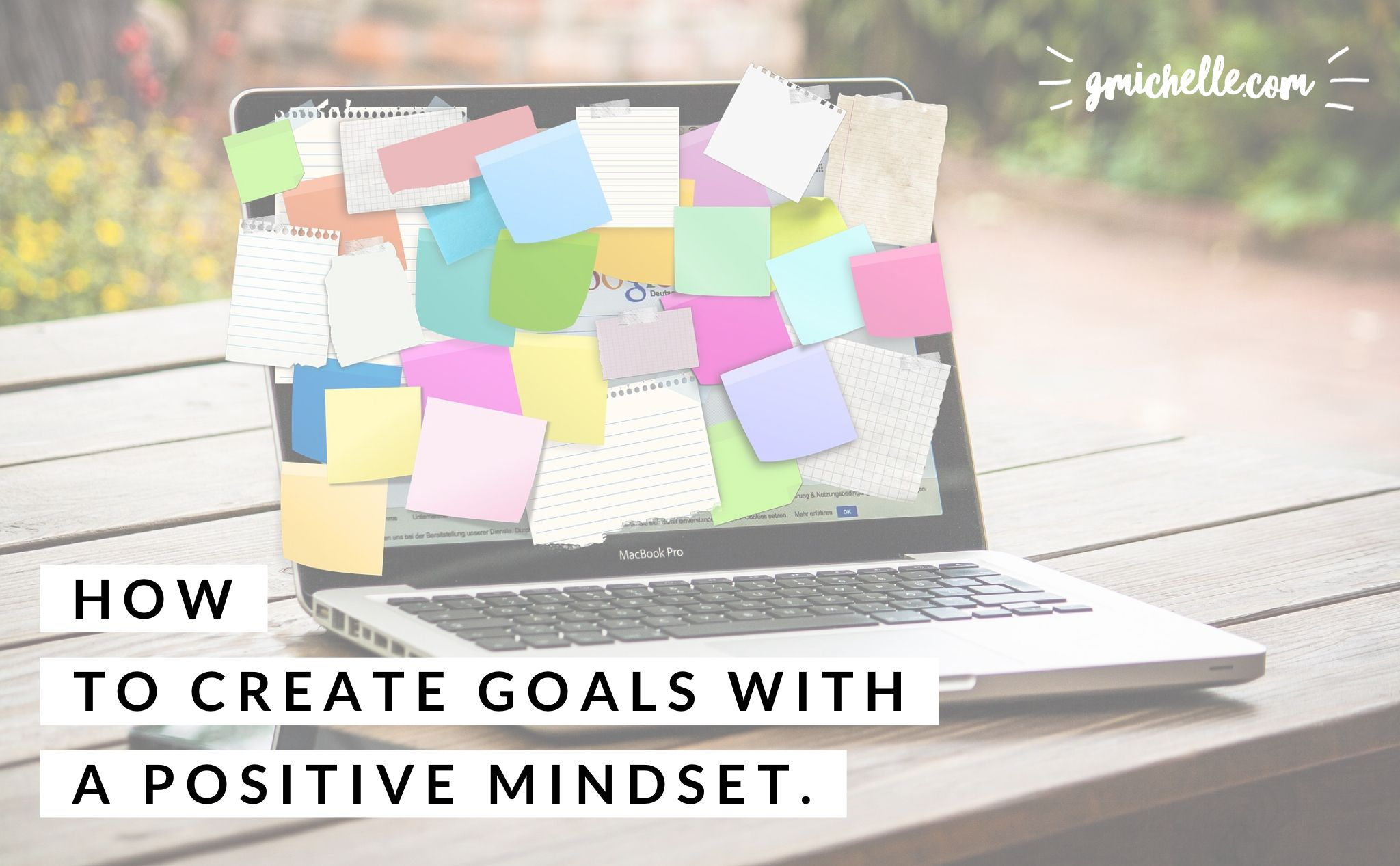 How to Create Goals with a Positive Mindset gmichelle