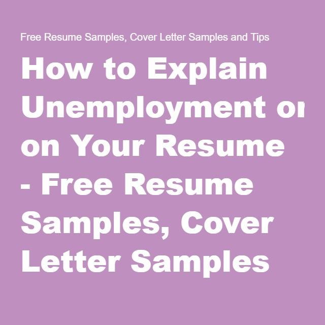 How to Explain Unemployment on Your Resume - Free Resume Samples - cover resume samples