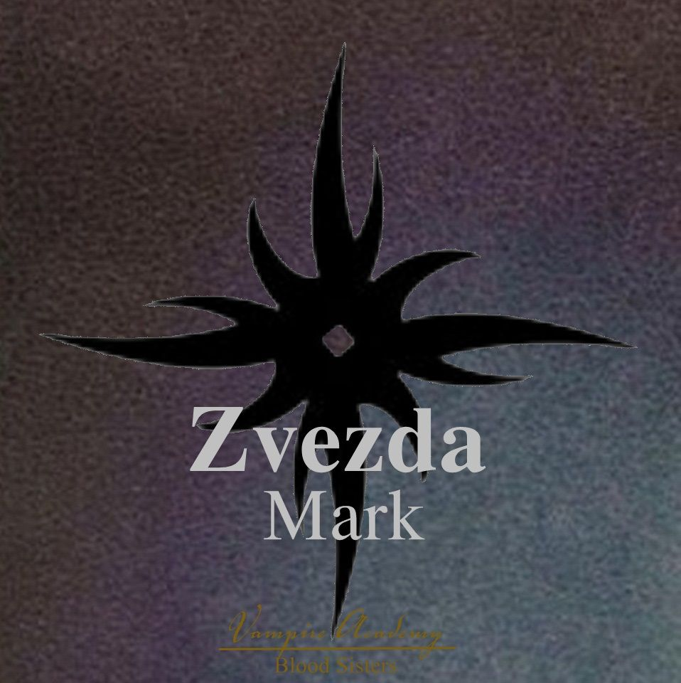 Zvezda mark: The Zvezda mark (Russian звезда for star) is a tattoo that is given when the bearer has been in a battle and killed too many Strigoi to count.