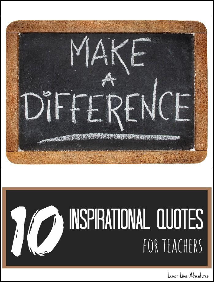 10 Inspirational Quotes For Teachers Teacher Quotes Inspirational Teacher Inspiration Teaching Inspiration
