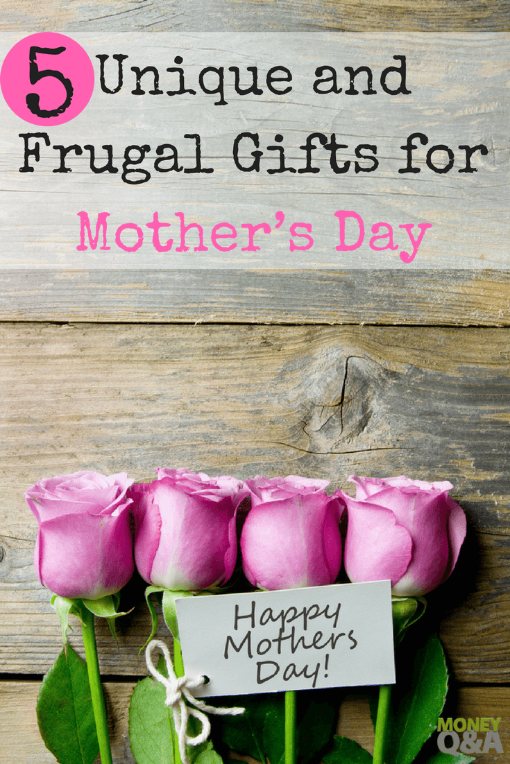 Top 5 Unique And Cheap Mothers Day Gift Ideas That Are