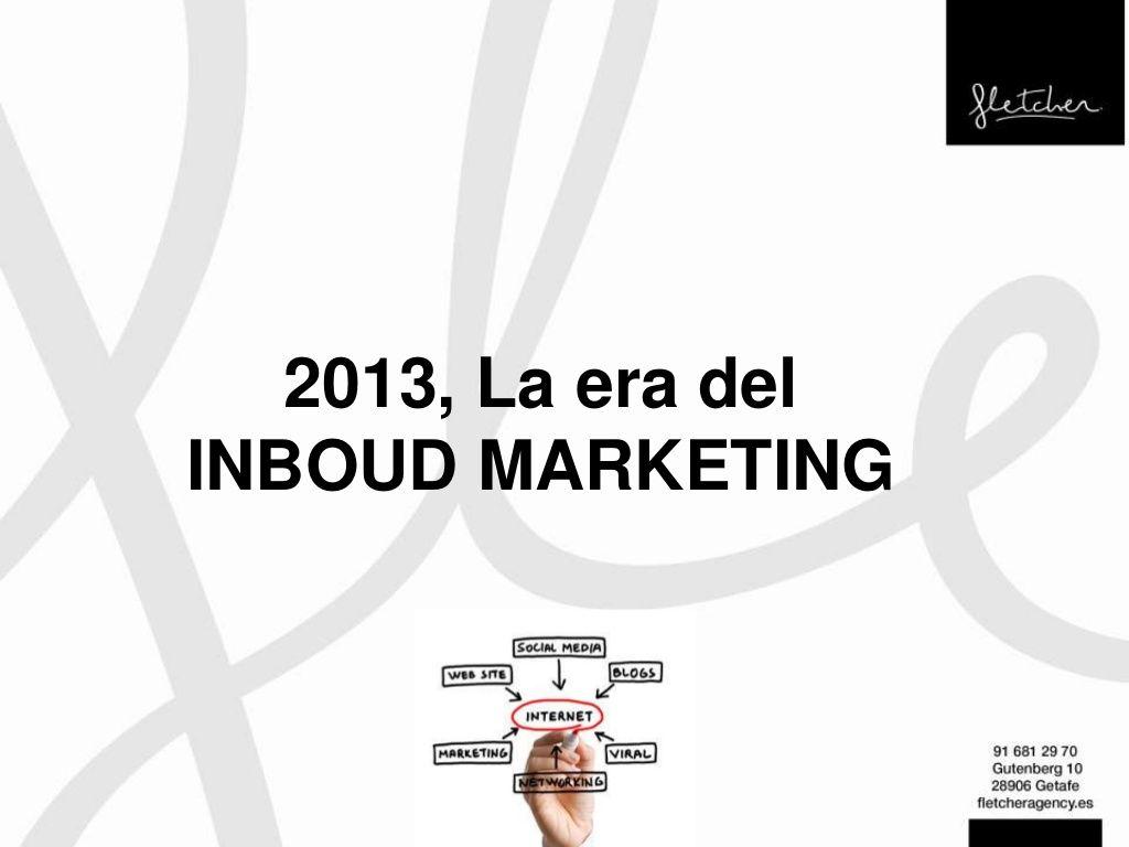 inboud-marketing-21253632 by Fletcher Agency via Slideshare