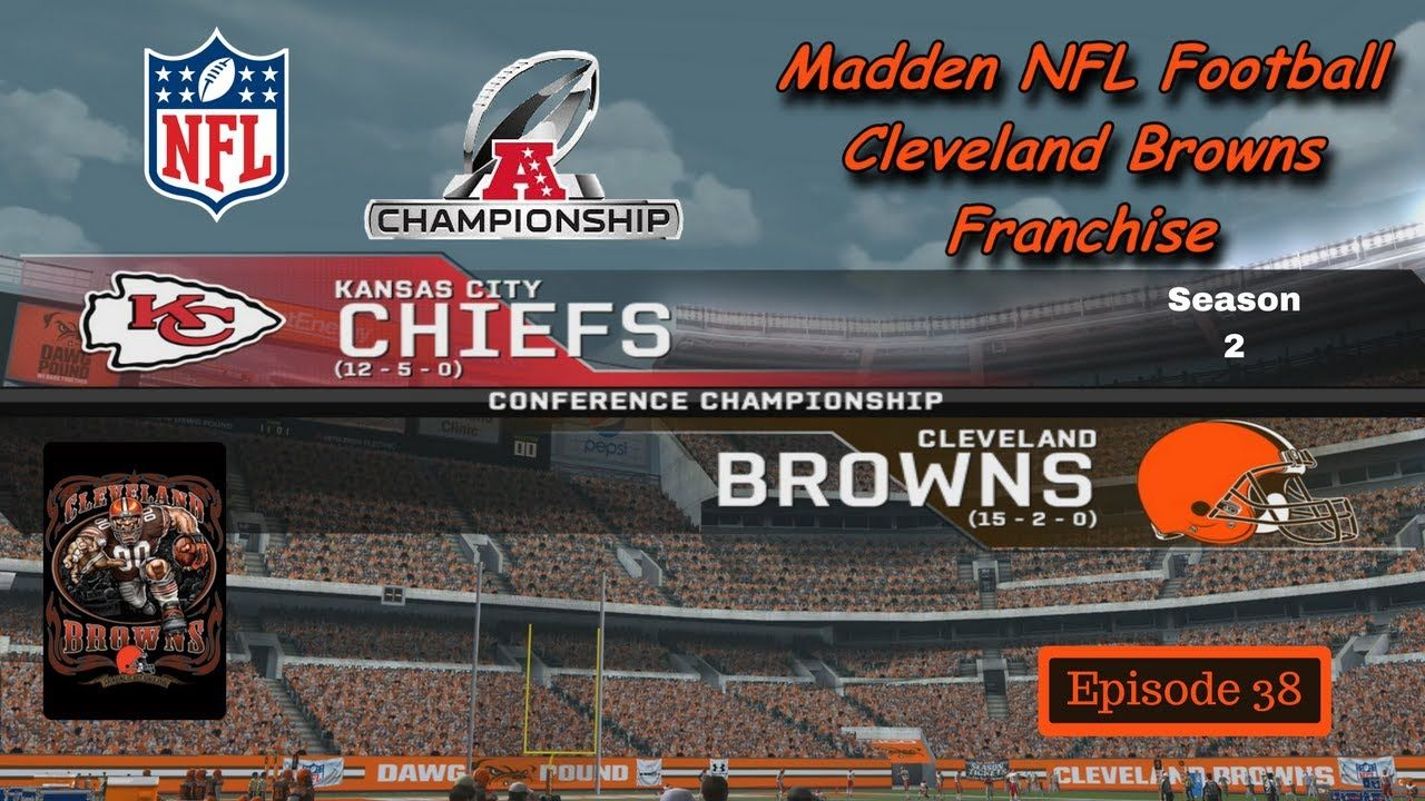 Browns vs Chiefs (S2/AFC Championship) - Madden 08 Modded
