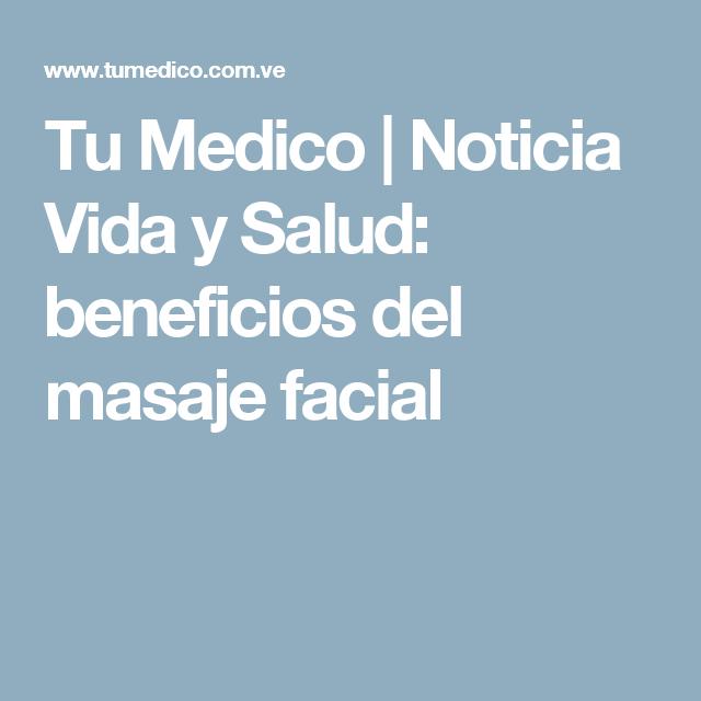 Tu Medico | Noticia Vida y Salud: beneficios del masaje facial