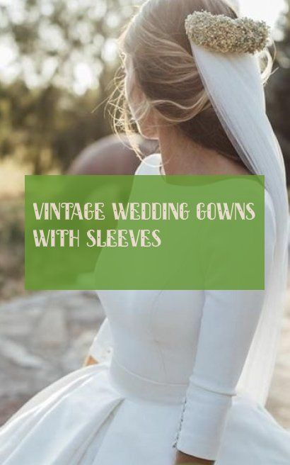 Robes De Mariée Vintage Avec Manches Vintage Wedding Gowns With Sleeves