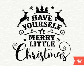 Have Yourself A Merry Little Christmas Svg.Pin On Christmas