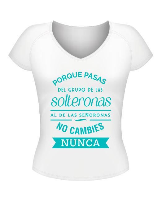 Camiseta despedida de soltera personalizada con frase pasas del grupo de  las solteronas al de las señoronas 62532970f48