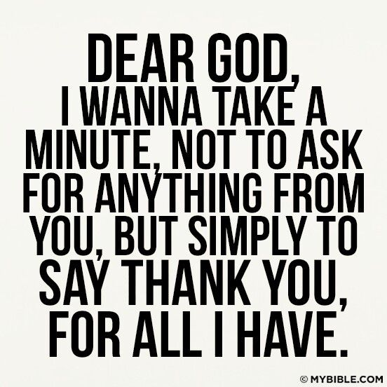 Giving Thanks Quotes A Minute Of Thanks Dear God I Wanna Take A Minute Not To Ask For .