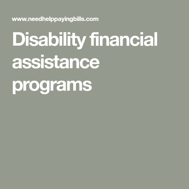 Disability Financial Assistance Programs Financial Assistance Financial