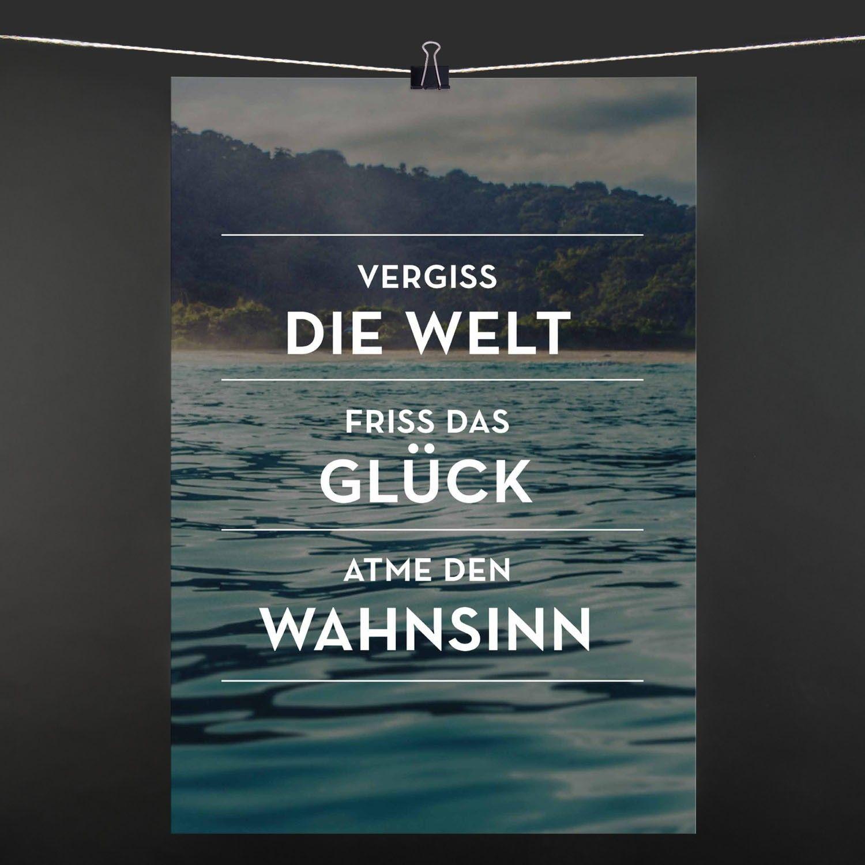 Poster Vergiss Die Welt Poster Prints Spruche Zitate Zitate Spruche