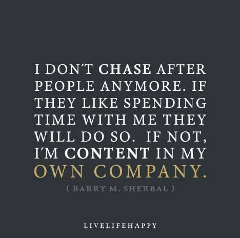 I don't chase after people anymore. If they like spending ...