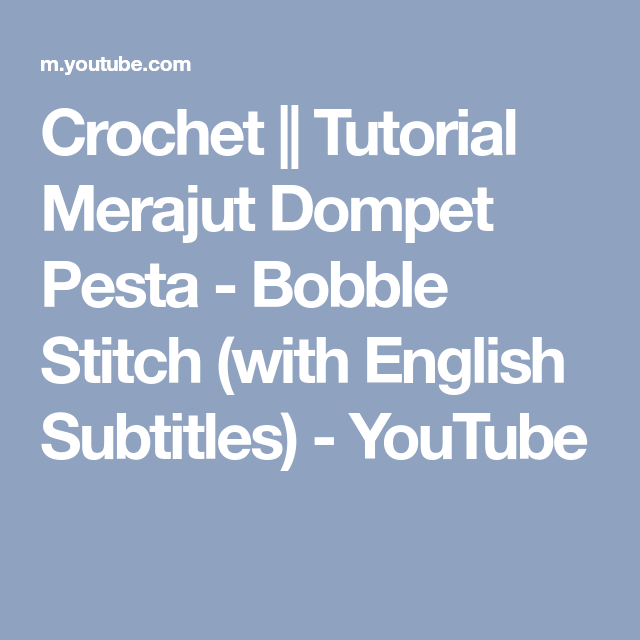 Crochet Tutorial Merajut Dompet Pesta Bobble Stitch With English Subtitles Youtube Bobble Stitch Crochet Tutorial Tutorial - Pesta In English Language, The Pesta Ahlander Agency