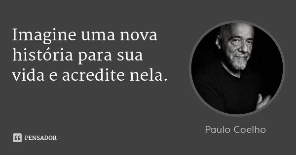 Paulo Coelho Coelho Frases Frases Extraordinárias E Paulo
