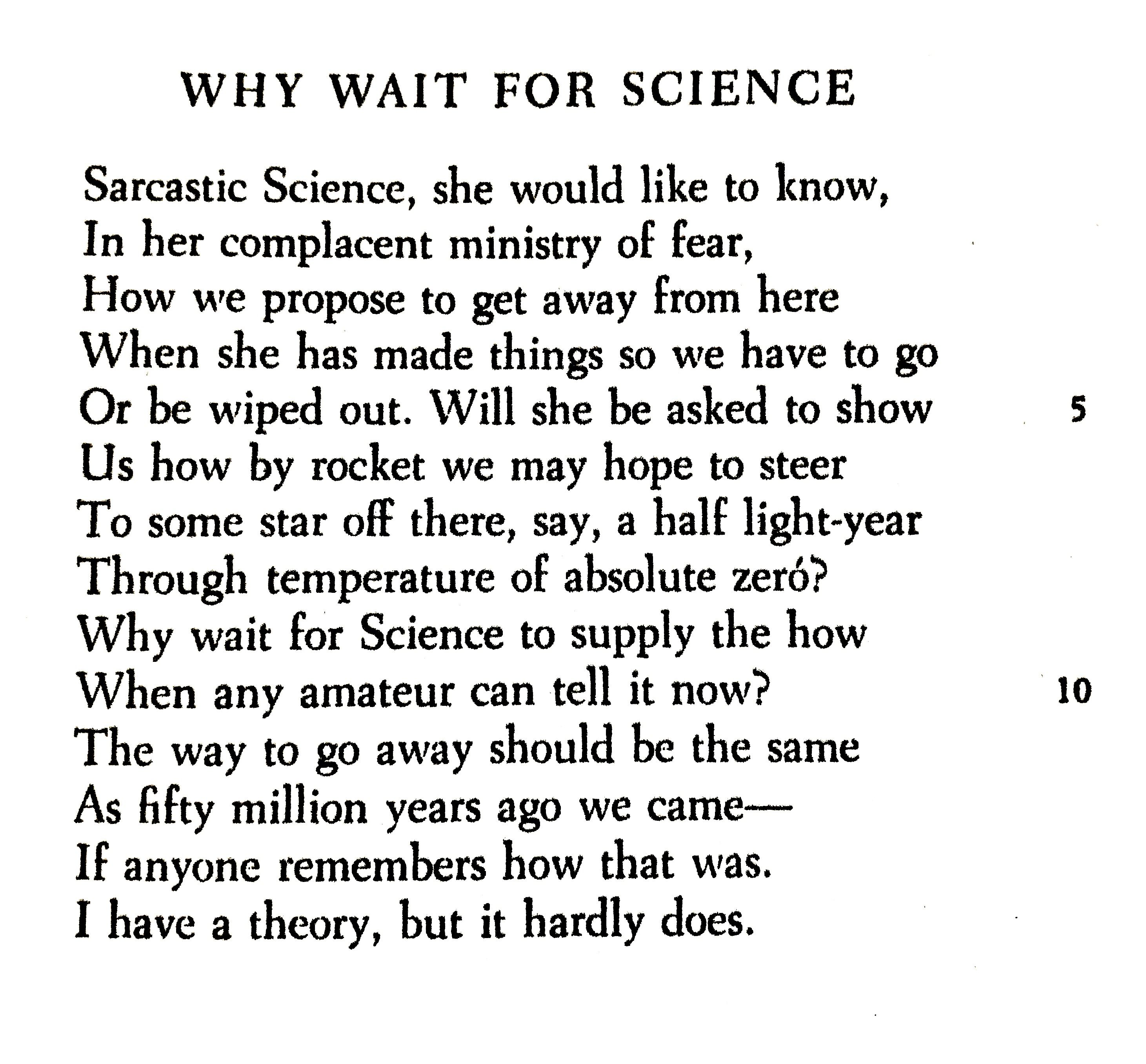 Robert Frost, Why Wait For Science