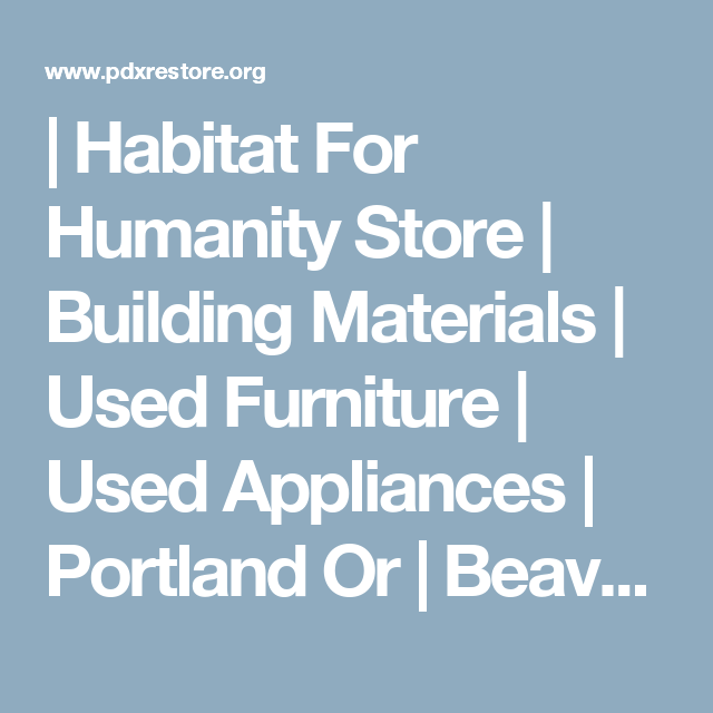 Habitat For Humanity Store Building Materials Used Furniture