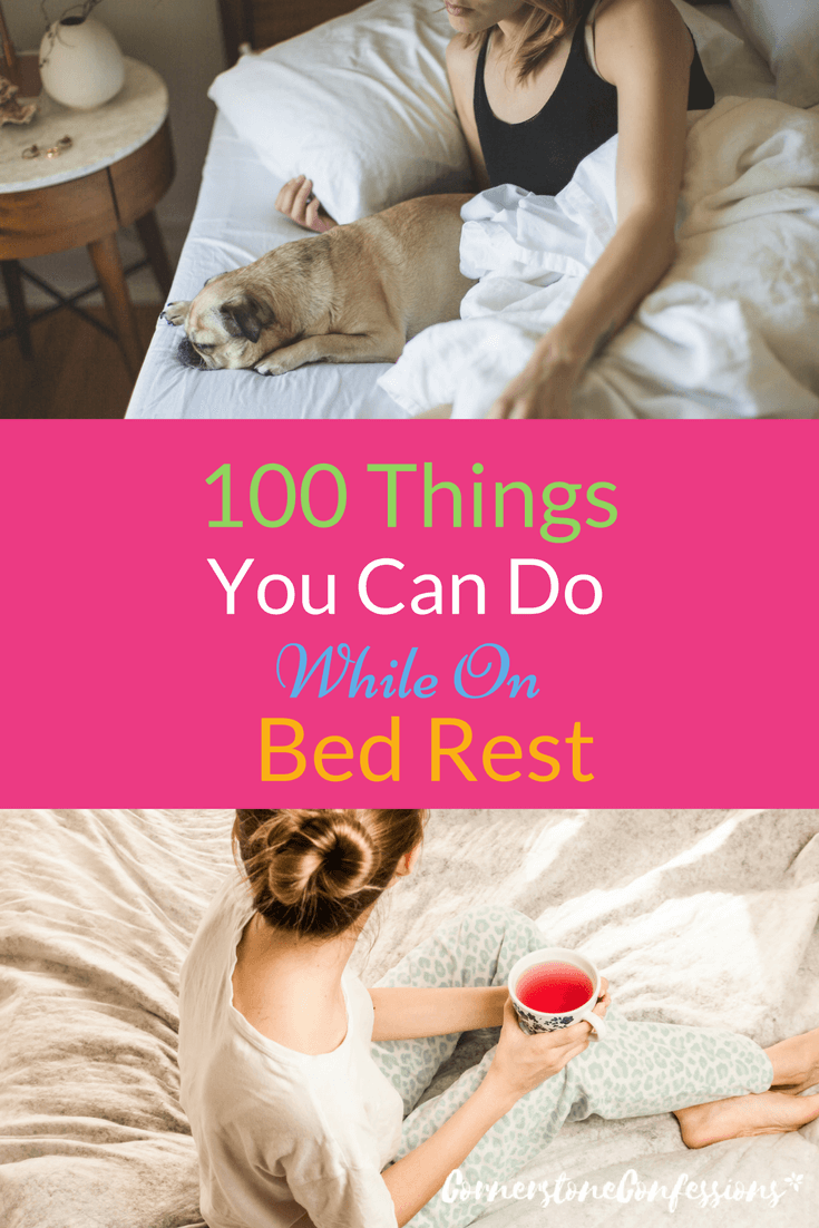100 Things You Can Do While On Bed Rest Bed Rest Bed Rest Activities Knee Surgery Recovery