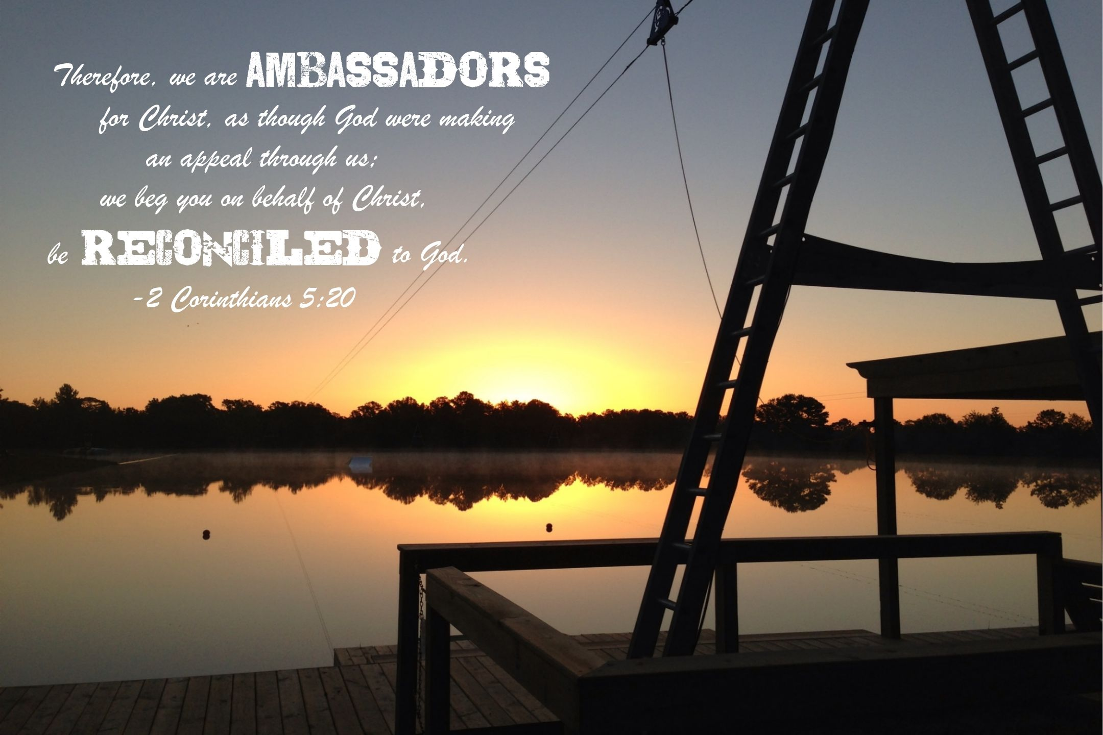 We are ambassadors for Christ.