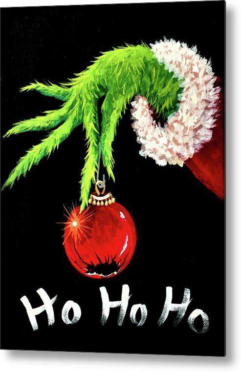 Ho Ho Ho Grinch Metal Print by Jacqueline Brodie W