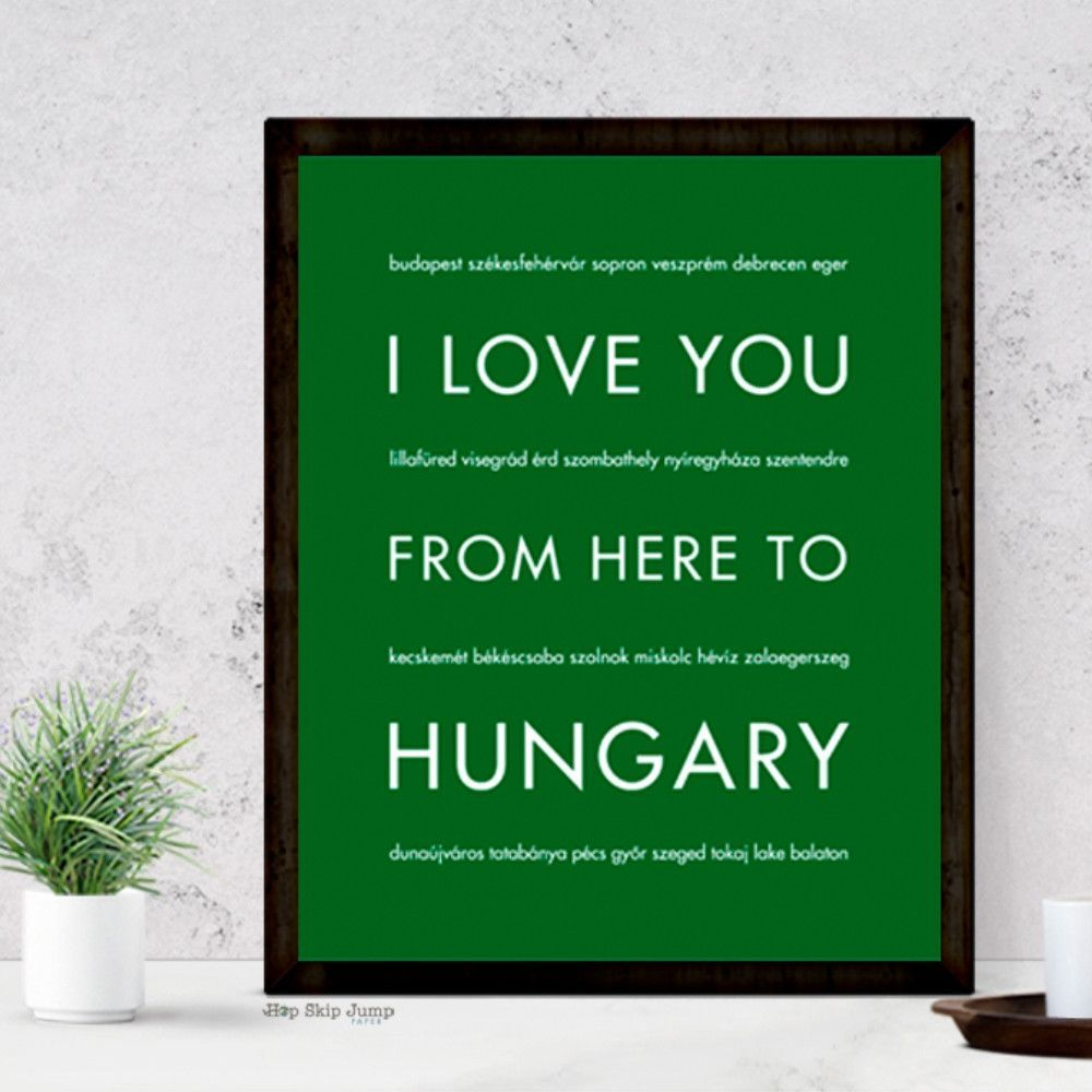 I Love You From Here To Hungary Art Print Travel Art Print Art