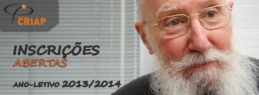 ANO-LECTIVO 2013/2014   INSCRIÇÕES ABERTAS  INSTITUTO CRIAP   ENSINO PÓS-GRADUADO  - Formação Contínua; - Investigação Científica; - Workshops; - Congressos.  Mais informação: www.institutocriap.com