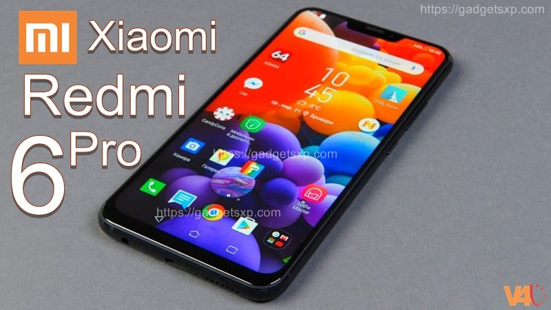 Xiaomi Redmi 6 Pro Release Date Price Specs First Look Official Features Camera Launch Smartphone Mobile Xia Xiaomi Product Launch Latest Smartphones