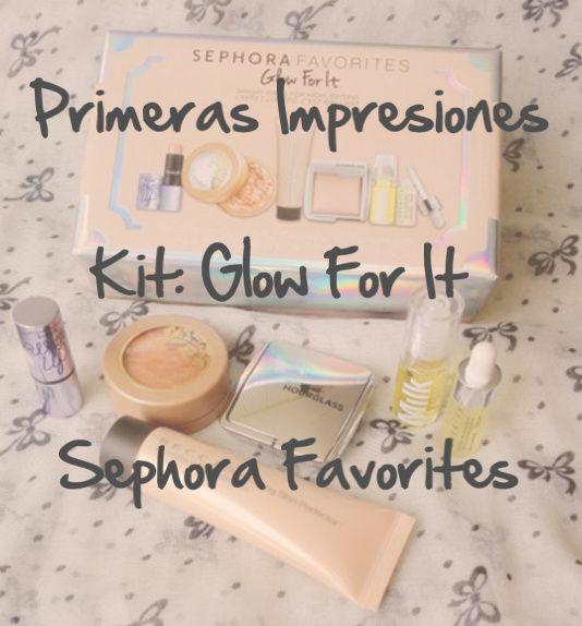 La Piecita de Chivi :   Sephora Favorites -  Kit Glow For It
