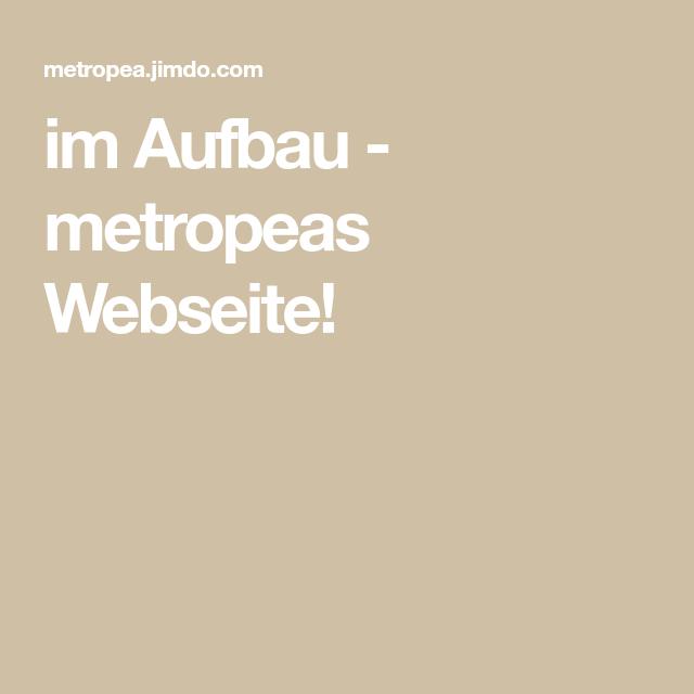 Im Aufbau Metropeas Webseite Webseite Weben Und Jimdo