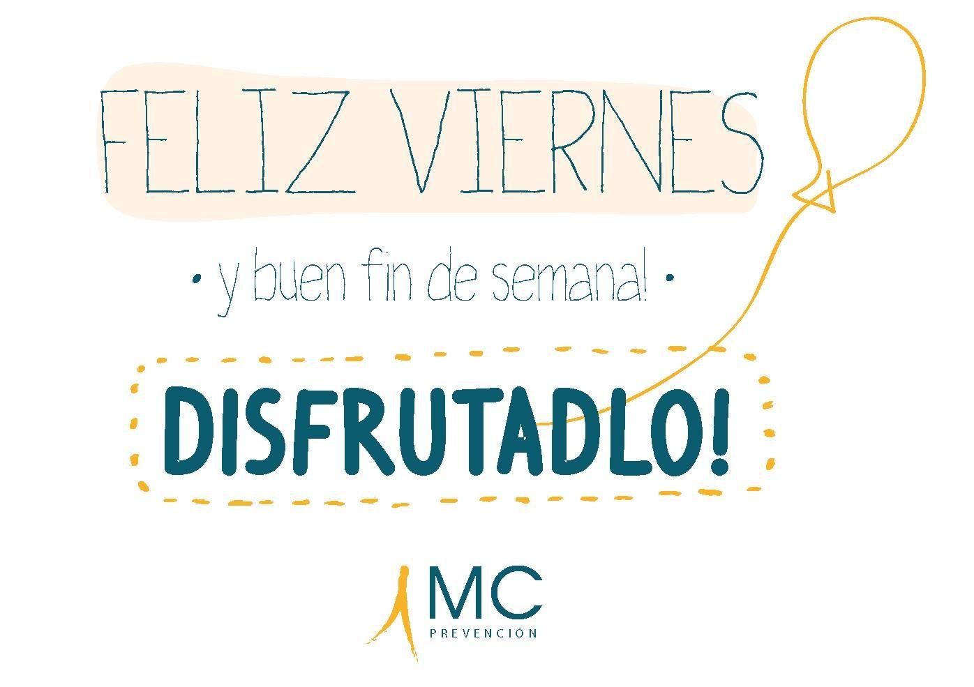 Feliz Viernes Y Buen Fin De Semana Disfruadlo Feliz