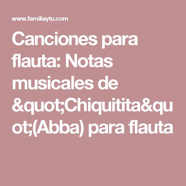 Canciones Para Flauta Notas Musicales De Quot Chiquitita Quot Abba Para Flauta Notas Musicales Flauta Notas