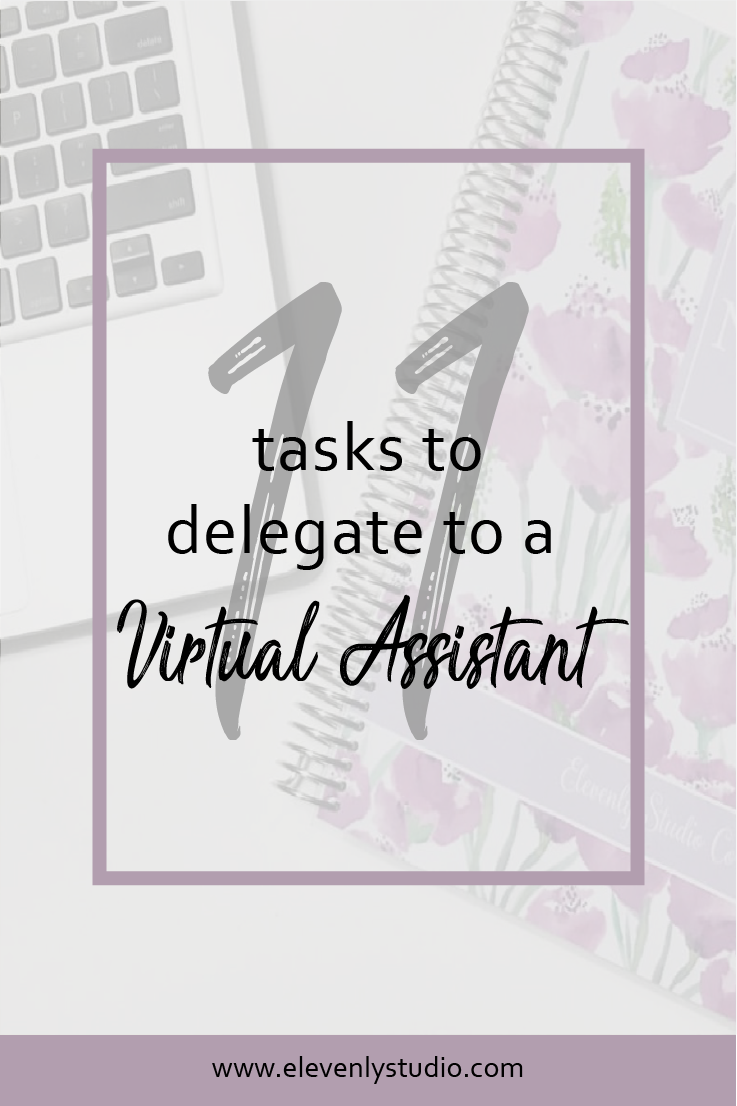 11 Tasks to Delegate to a Virtual Assistant — Elevenly