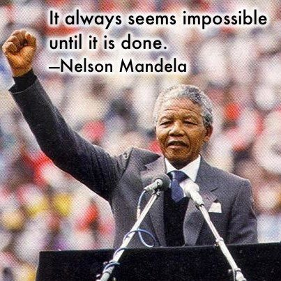 It always seem impossible until it is done